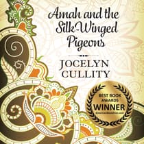 Amah and the Silk-Winged Pigeons by Jocelyn Cullity audiobook