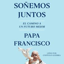Soñemos juntos (Let Us Dream Spanish Edition) by Pope Francis audiobook