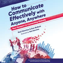 How to Communicate Effectively With Anyone, Anywhere by Raúl Sánchez audiobook
