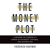 The Money Plot by Frederick Kaufman audiobook