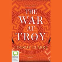 The War at Troy by Lindsay Clarke audiobook