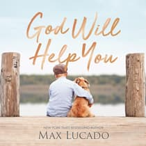 God Will Help You by Max Lucado audiobook