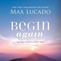 Begin Again by Max Lucado audiobook