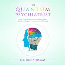 The Quantum Psychiatrist by Dona Biswas audiobook
