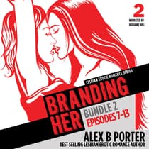 Branding Her, Bundle 2: Steamy lesbian romance series by Alex B Porter audiobook