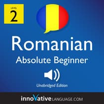 Learn Romanian - Level 2: Absolute Beginner Romanian, Volume 1 by Innovative Language Learning audiobook