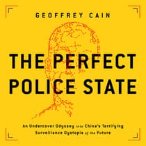 The Perfect Police State by Geoffrey Cain audiobook
