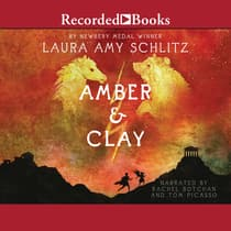 Amber and Clay by Laura Amy Schlitz audiobook
