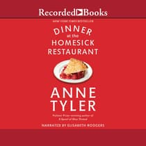 Dinner at the Homesick Restaurant by Anne Tyler audiobook