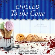 Chilled to the Cone by Ellie Alexander audiobook