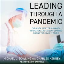 Leading Through A Pandemic by Michael J. Dowling audiobook
