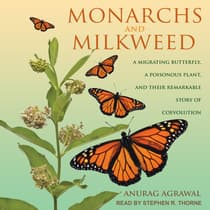 Monarchs and Milkweed by Anurag Agrawal audiobook