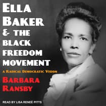 Ella Baker and the Black Freedom Movement by Barbara Ransby audiobook