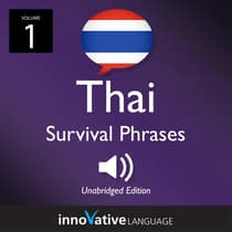 Learn Thai: Thai Survival Phrases, Volume 1 by Innovative Language Learning audiobook