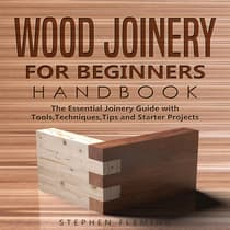 Wood Joinery for Beginners Handbook by Stephen Fleming audiobook