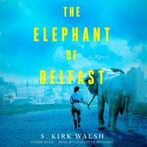 The Elephant of Belfast by S. Kirk Walsh audiobook
