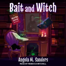 Bait and Witch by Angela M. Sanders audiobook