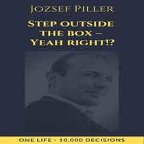 Step outside the box - Yeah right!? by Jozsef Piller audiobook