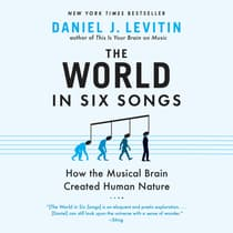 The World in Six Songs by Daniel J. Levitin audiobook
