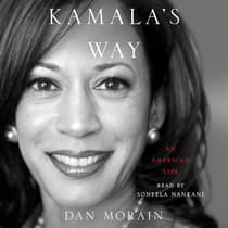 Kamala's Way by Dan Morain audiobook