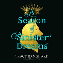 A Season of Sinister Dreams by Tracy Banghart audiobook