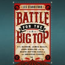 Battle for the Big Top by Les Standiford audiobook