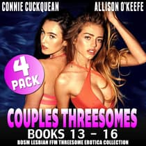 Couples Threesomes 4-Pack : Books 13 – 16 (BDSM Lesbian FFM Threesome Erotica Collection) by Connie Cuckquean audiobook