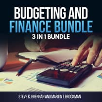 Budgeting and Finance Bundle: 3 in 1 Bundle, Budget Book, Budgeting, Systems Thinking by Steve K. Brennan and Martin J. Brockman audiobook
