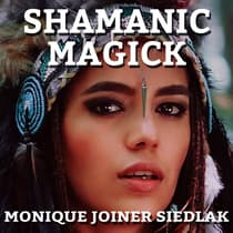 Shamanic Magick by Monique Joiner Siedlak audiobook