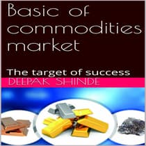 Basic of commodities market by Deepak  audiobook