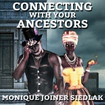 Connecting with your Ancestors by Monique Joiner Siedlak audiobook