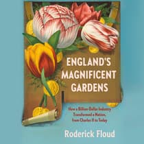England's Magnificent Gardens by Roderick Floud audiobook
