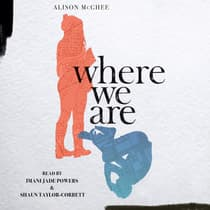 Where We Are by Alison McGhee audiobook