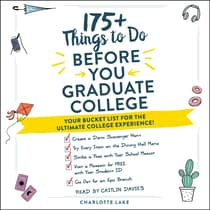 175+ Things to Do Before You Graduate College by Charlotte Lake audiobook