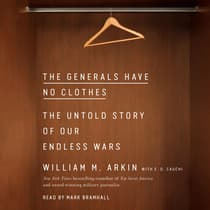 The Generals Have No Clothes by William M. Arkin audiobook