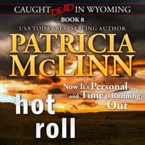 Hot Roll (Caught Dead in Wyoming, Book 8) by Patricia McLinn audiobook