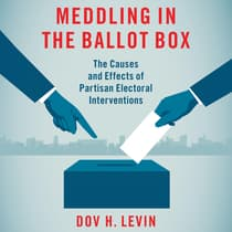 Meddling in the Ballot Box by Dov H. Levin audiobook