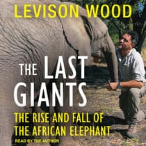 The Last Giants by Levison Wood audiobook