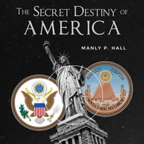 The Secret Destiny of America by Manly P. Hall audiobook