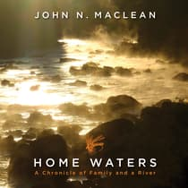 Home Waters by John N. Maclean audiobook
