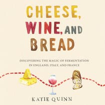 Cheese, Wine, and Bread by Katie Quinn audiobook