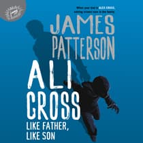 Ali Cross: Like Father, Like Son by James Patterson audiobook