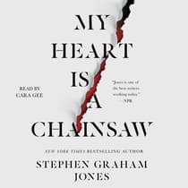 My Heart Is a Chainsaw by Stephen Graham Jones audiobook