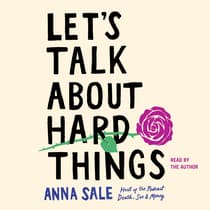 Let's Talk About Hard Things by Anna Sale audiobook