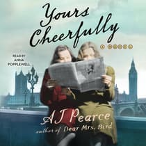 Yours Cheerfully by AJ Pearce audiobook