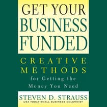 Get Your Business Funded by Steven D. Strauss audiobook