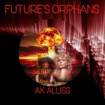 Future's Orphans by AK Alliss audiobook