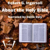 About the Holy Bible by Robert Ingersoll audiobook