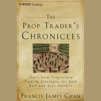 The Prop Trader's Chronicles by Francis J. Chan audiobook