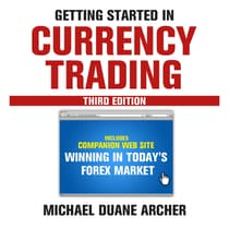 Getting Started in Currency Trading by Michael D. Archer audiobook